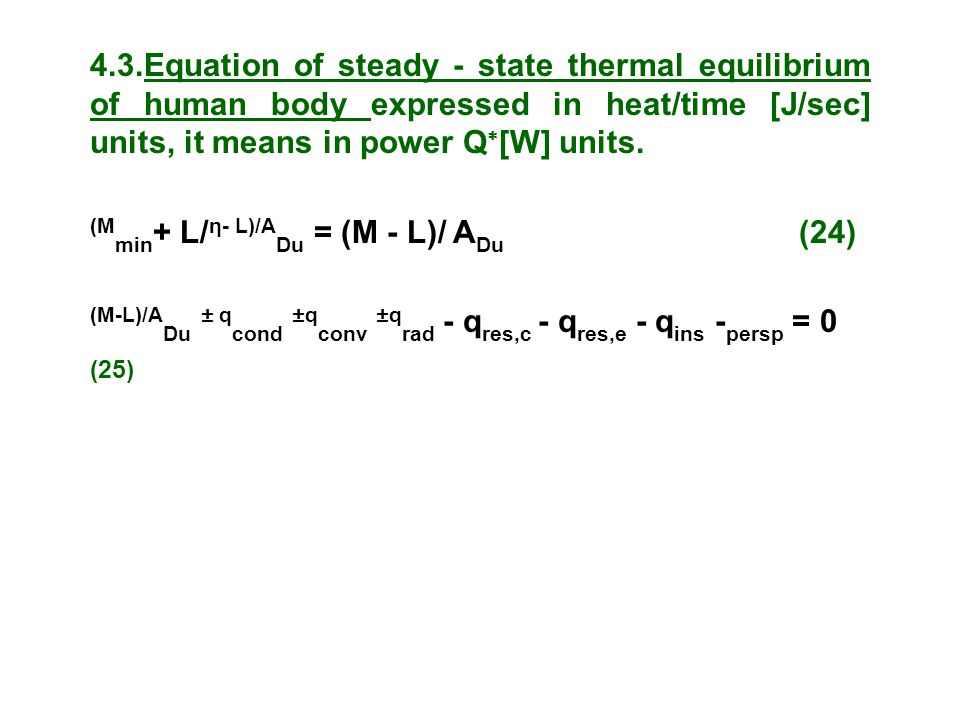 4.3.Equation of steady - state thermal equilibrium of human body expressed in heat/time [J/sec] units, it means in power Q[W] units.